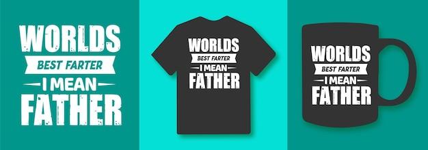 세계 최고의 방귀 아버지 타이포그래피는 티셔츠와 상품을 인용합니다.