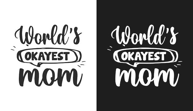 世界で最も大丈夫なママのタイポグラフィはtシャツと商品を引用しています