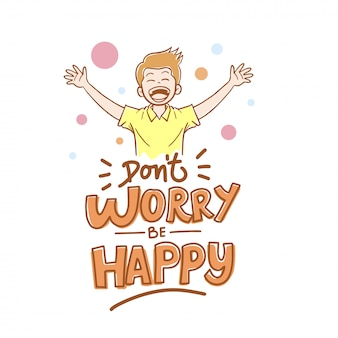Don't worry be happy typography illustration