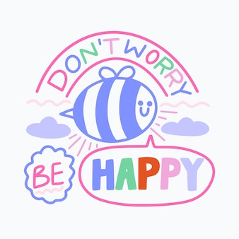 Don't worry bee optimistic lettering