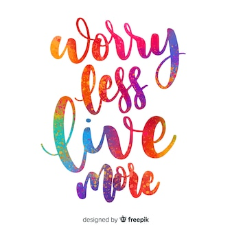 Worry less live more watercolor lettering
