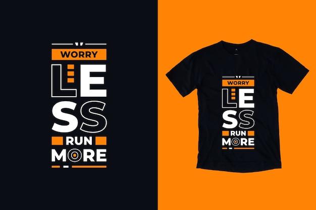 Не беспокойтесь, бегите, более современный дизайн футболки с вдохновляющими цитатами