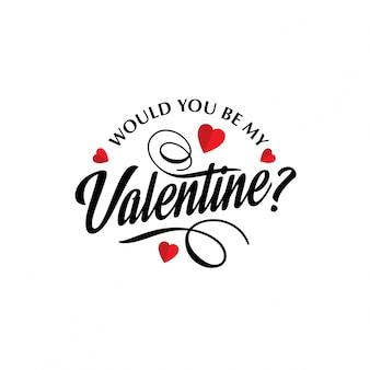 Saresti il mio san valentino tipografico alla moda