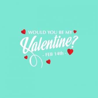 Would you be my valentine with light background