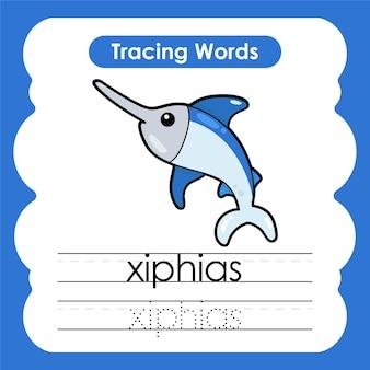 Writing practice sea life marine words alphabet tracing with x xiphias