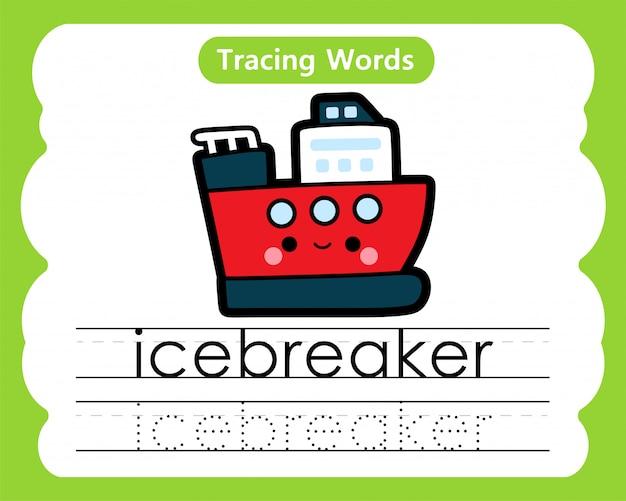 練習の言葉を書く:アルファベット追跡i-砕氷船