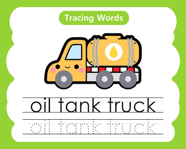 Writing practice words: alphabet tracing o - oil tank truck