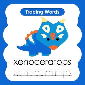 Writing practice words alphabet tracing x xenoceratops