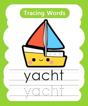練習の言葉を書く:アルファベット追跡y-ヨット