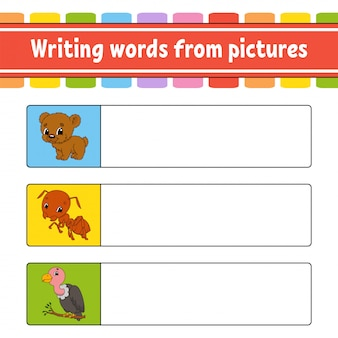 Writing words from pictures. education developing worksheet. learning game for kids.