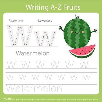 Writing a-z fruits a is watermelon
