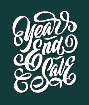 Year end sale hand lettering typography sales and marketing shop store signage