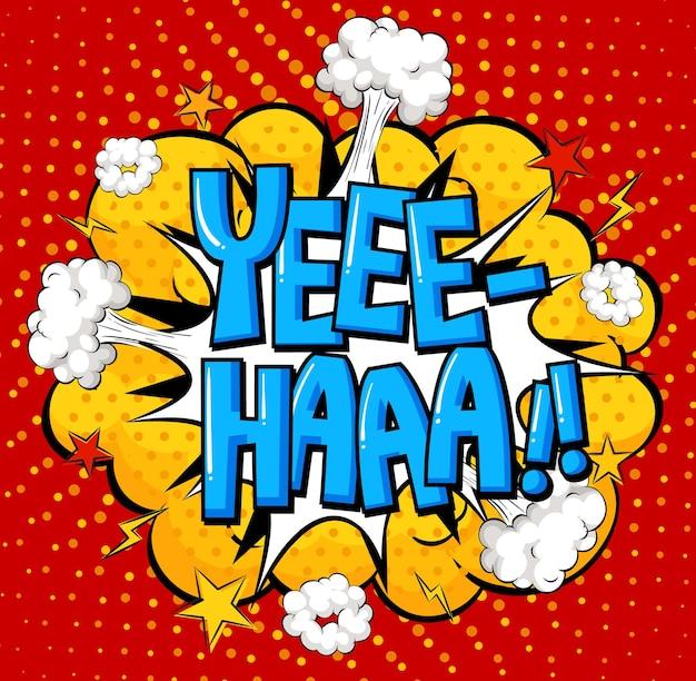 Yee-haa формулировка комического речевого пузыря на лопнувшем