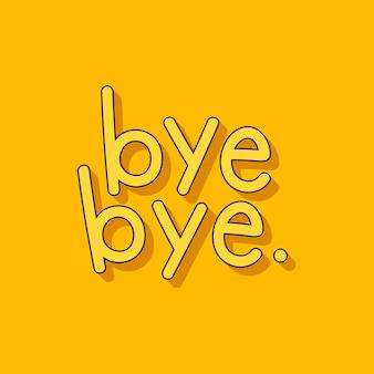Yellow bye bye word