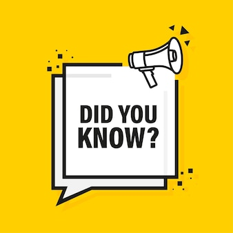 Yellow megaphone with did you know.   illustration.