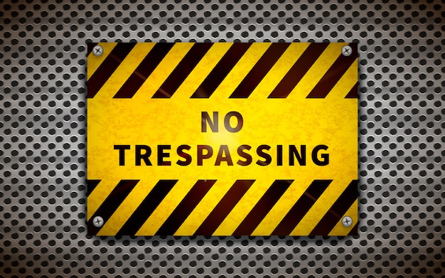 Yellow no trespassing plate on metallic grid, industrial background