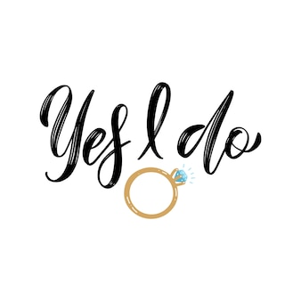 Yes i do proposal quote. engagement diamond ring lettering design for bridal shower party