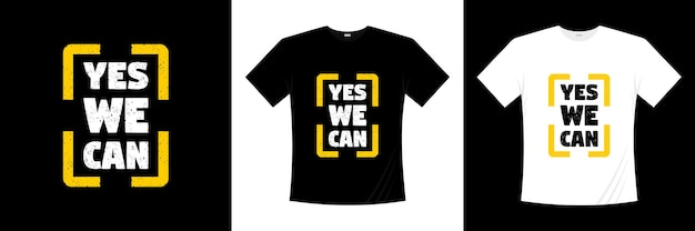 Yes we can typography t shirt design