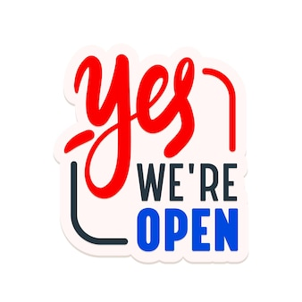 Yes we're open sticker, company message, label, signboard or banner for supermarket, store, shop door or service notification. sign design with typography for restaurant or cafe. vector illustration