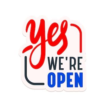 Да, мы открываем наклейку, сообщение компании, этикетку, вывеску или баннер для супермаркета, магазина, двери магазина или служебного уведомления. дизайн знака с типографикой для ресторана или кафе. векторные иллюстрации