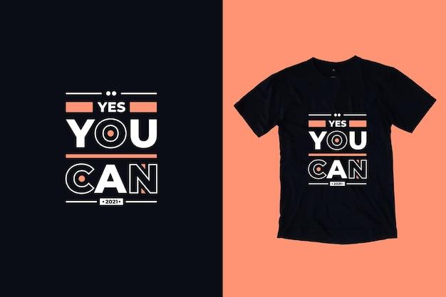 예, 현대 타이포그래피 기하학적 글자 영감 따옴표 t 셔츠 디자인을 할 수 있습니다