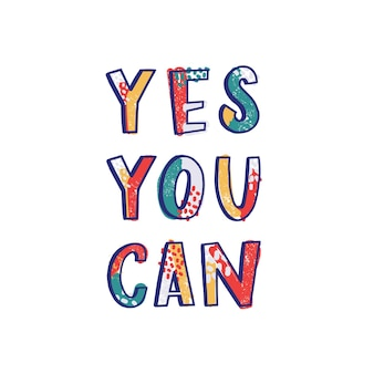 Yes you can motivational phrase written with cool calligraphic font isolated on white background. creative hand lettering. trendy decorative vector illustration for t-shirt or sweatshirt print.