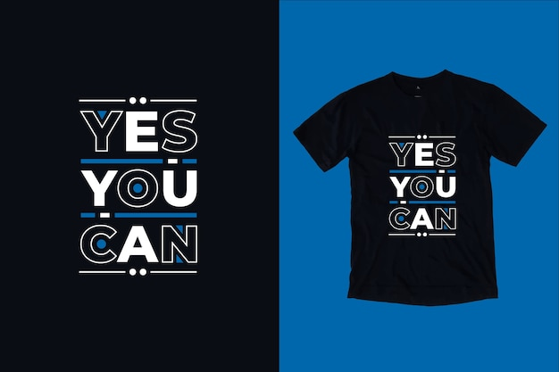 Yes you can quotes t shirt design