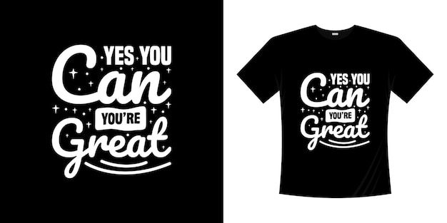 Yes you can you're great motivational lettering typography quotes design. lettering hand written style.