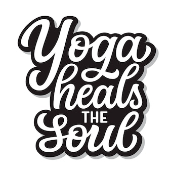 Yoga heals the soul, lettering