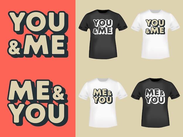 Типография you and me - me and you для футболок, штампов, принтов на футболках, аппликаций, модных слоганов, значков, этикеток для одежды, джинсов или другой полиграфической продукции. векторная иллюстрация.