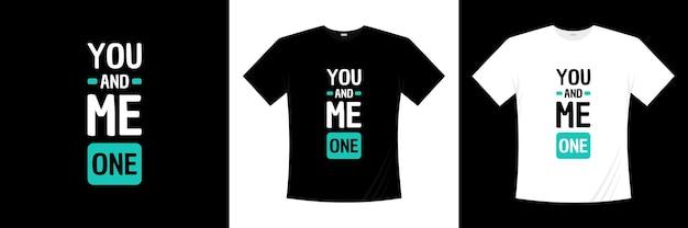 Ты и я один дизайн футболки с типографикой.