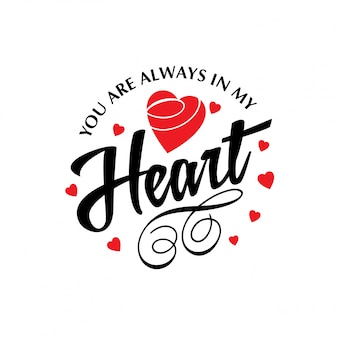 You are always in my heart typographic