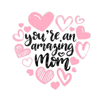 You are an amazing mom hand lettering.