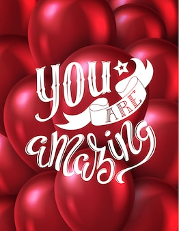 You are amazing poster with hand-drawn lettering,  illustration