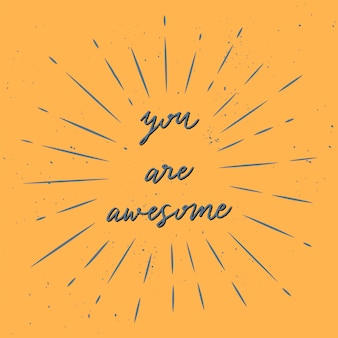 You are awesome hand lettering with blue sunburst lines
