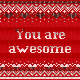 You are awesome. knitting seamless pattern with text