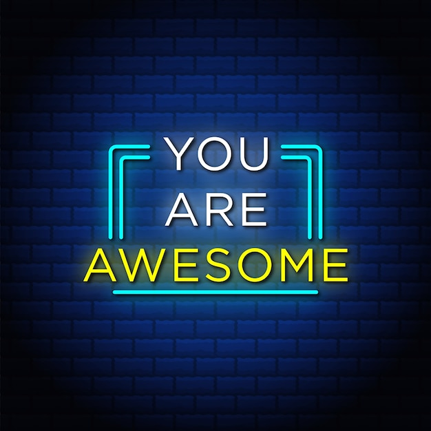 You are awesome neon signs style text with blue bricks background.