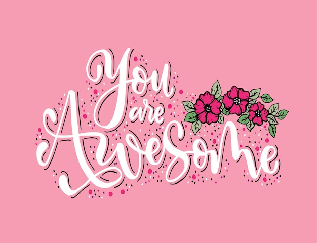 You are awesome. positive quote handwritten with brush typography