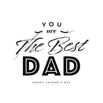 You are the best dad- happy father's day banner and gift card. vector illustration.