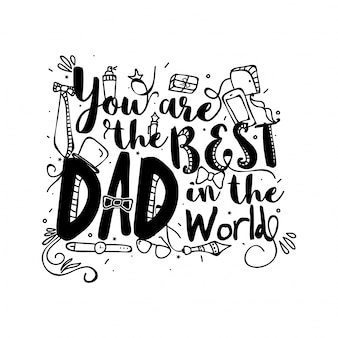 You are the best dad in the world, doodle illustrations