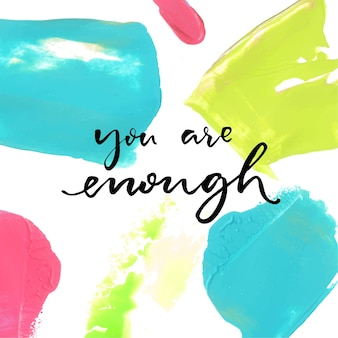 너는 충분 해. 다채로운 오일 페인트 배경에서 긍정적인 말. 영감을 주는 벡터 인용문
