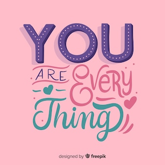 You are everything lettering