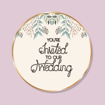 You are invited to our wedding text in gold circle with leaves