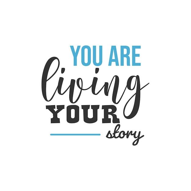 あなたはあなたの物語を生きています、心に強く訴える引用デザイン