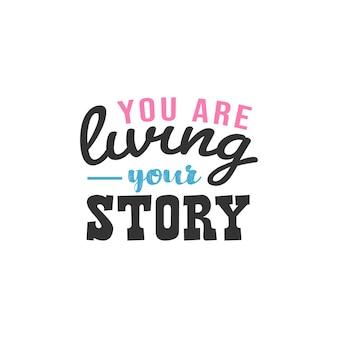 당신은 당신의 이야기를 살고 있습니다, 영감을 주는 인용구 디자인