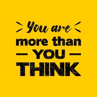 You are more than you think quote lettering typography
