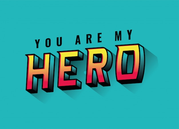 You are my hero lettering design, typography retro and comic theme