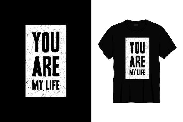 Ты моя жизнь типография дизайн футболки