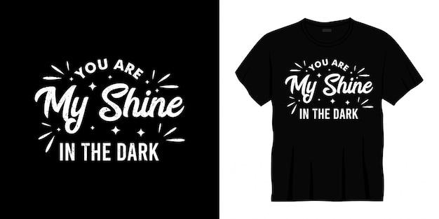 Ты мой блеск в темном типографском дизайне футболки