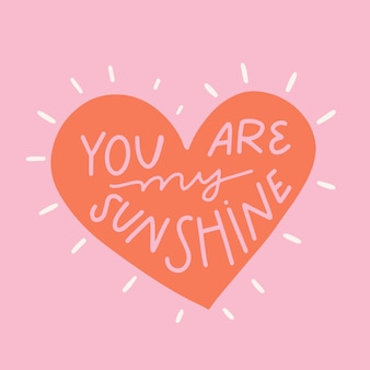 You are my sunshine lettering on pink background